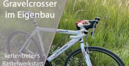 Gravelbike oder Cyclocrosser selbst bauen? Der Test! [+Video]